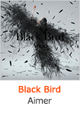 『Black Bird』Aimer