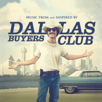 Dallas Buyers Club (Music From And Inspired By The Motion Picture)
