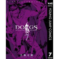 DOGS / BULLETS & CARNAGE 7